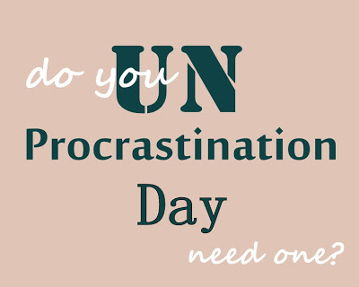 UnProcrastination Day