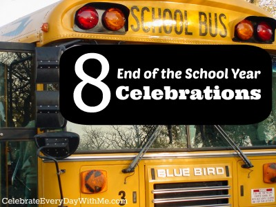 8 End of the School Year Celebrations