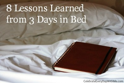 8 Lessons Learned from 3 Days in Bed