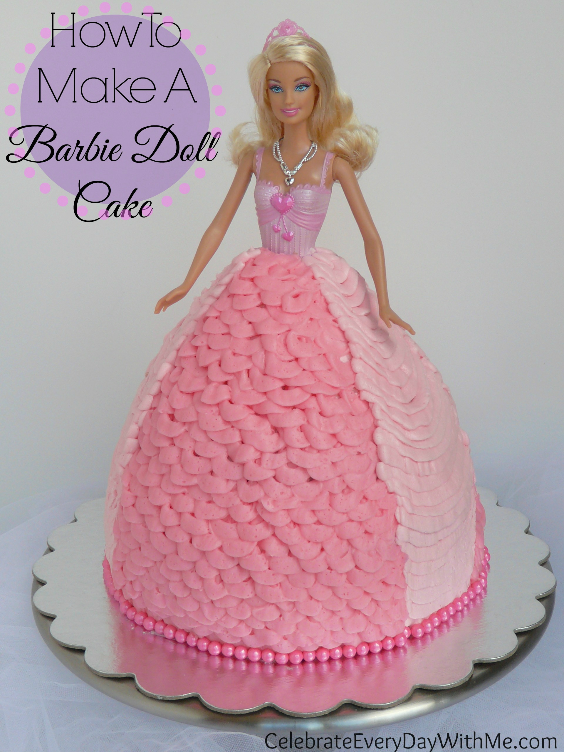 Easy Doll Cake Images : How To Make A Barbie Doll Cake Celebrate Every Day With Me