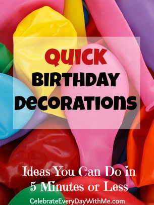 Birthday Decorations quick birthday decorations | celebrate every day with me