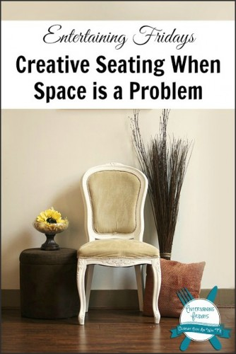 Creative seating when space is a problem on Entertaining Fridays.