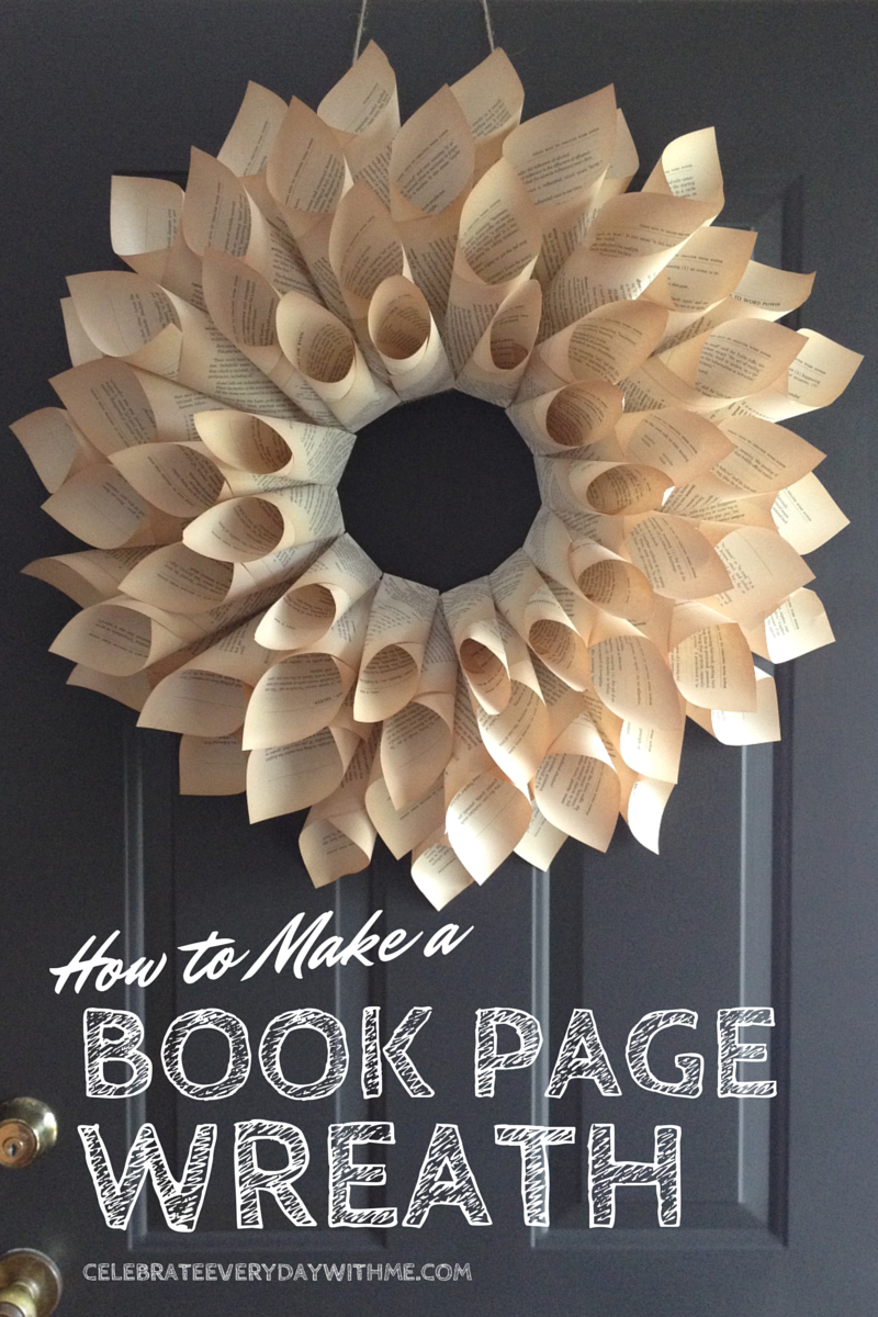 Paper Book Cover Tutorial : How to make a book page wreath celebrate every day with me