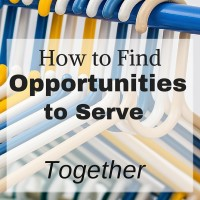 How to Find Opportunities to Serve Together