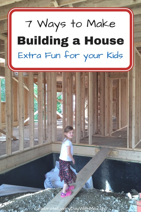 7 Ways to Make Building A House Extra Fun for Your Kids