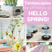 25 Inspiring Tablescapes That Will Make You Say Hello Spring