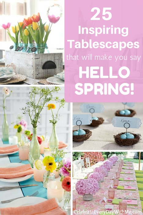 25 Inspiring Tablescapes that will make you say Hello Spring!
