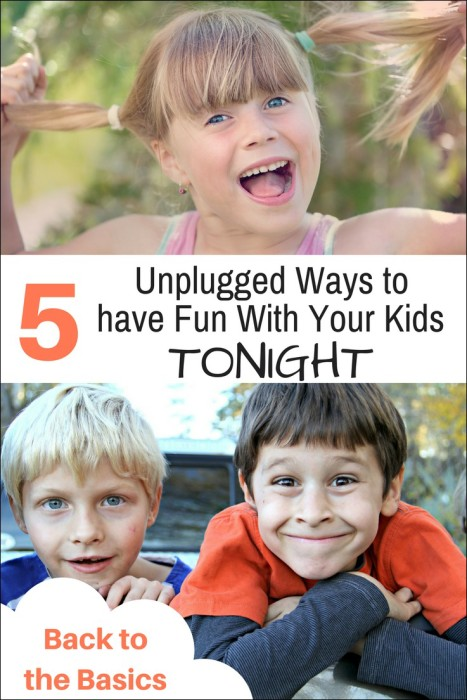 5 Unplugged Ways to have Fun with your Kids TONIGHT