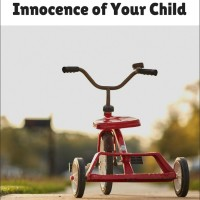 How to Protect the Innocence of Your Child
