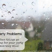 31 Days to an Awesome Party (Day 10): When things go wrong