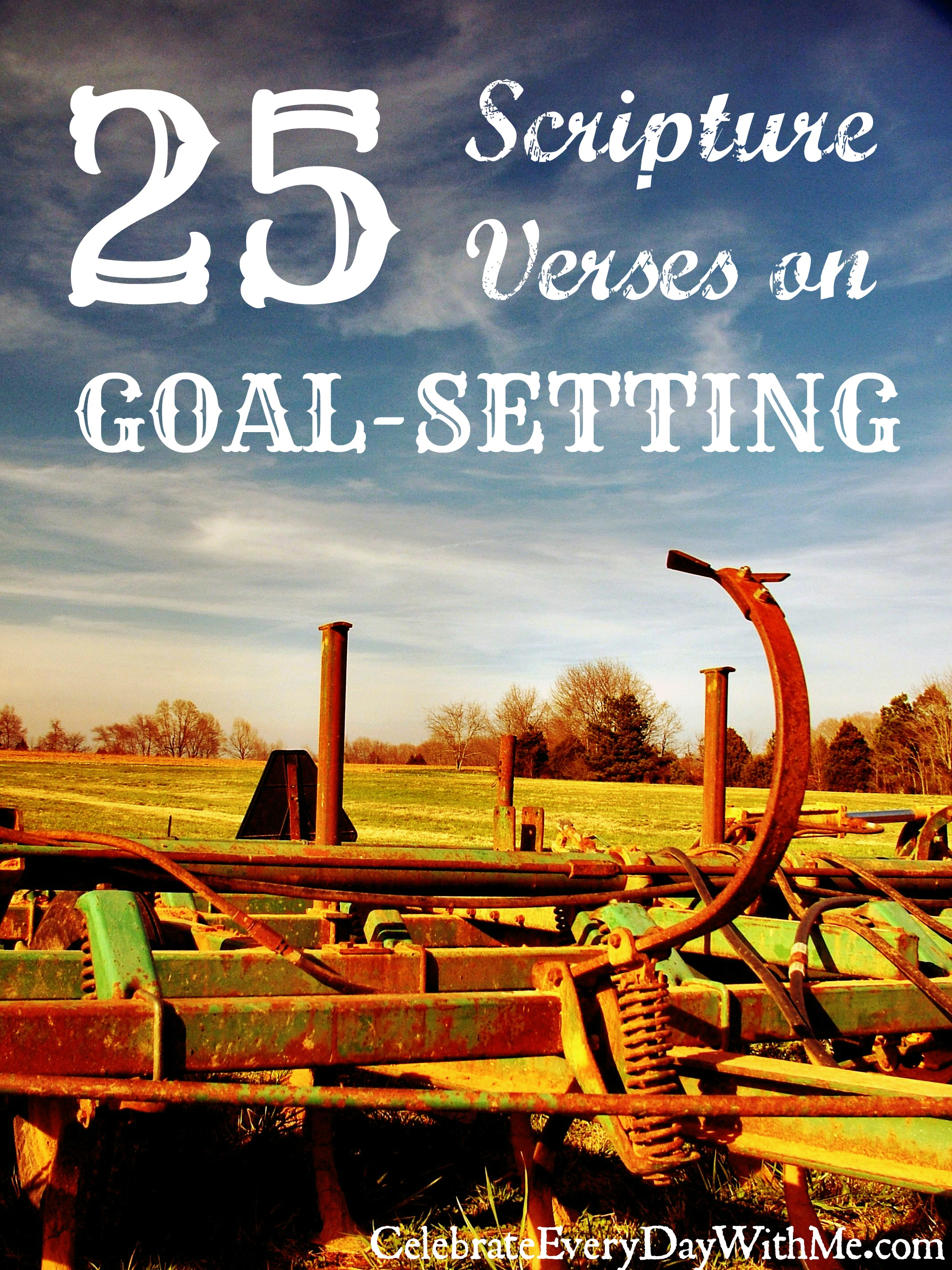 25 Scripture Verses on Goal-Setting - Celebrate Every Day