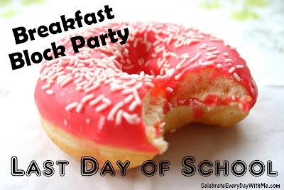 Breakfast Block Party Last Day of School