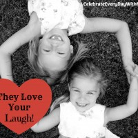 They Love Your Laugh!