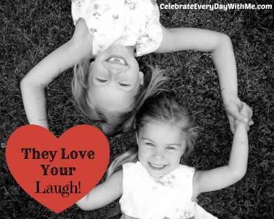 They love your laugh