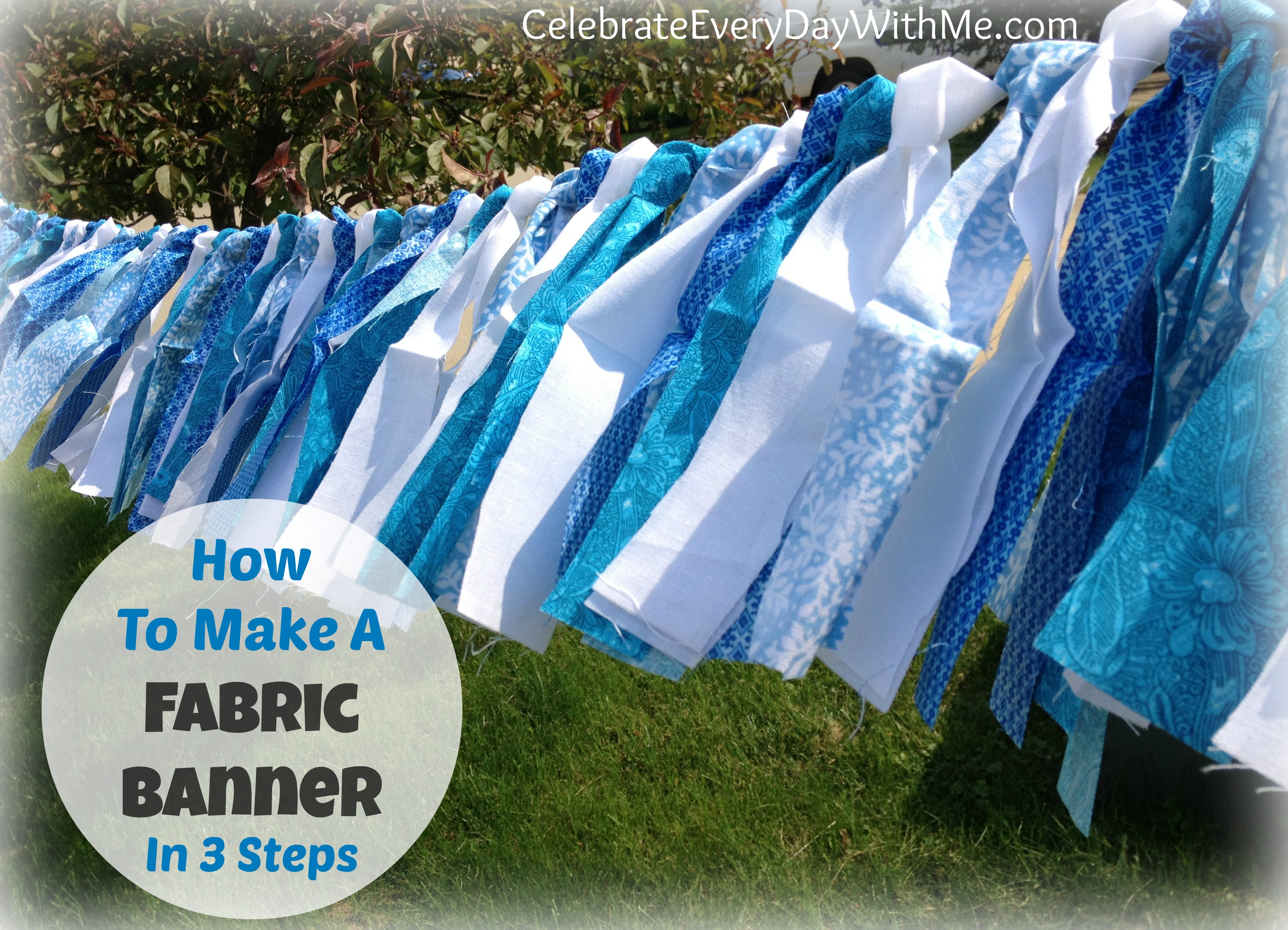 How To Make A Fabric Banner In 3 Steps Celebrate Every Day
