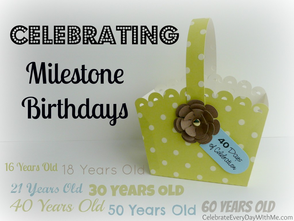 Celebrating Milestone Birthdays