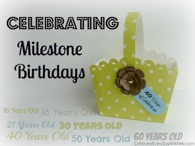 Celebrating Milestone Birthdays