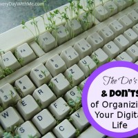 The Do's & Don'ts of Organizing Your Digital Life
