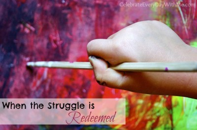 when the struggle is redeemed