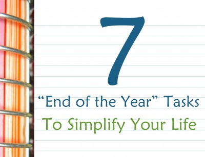 7 End of Year Tasks To Simplify Your Life
