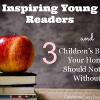 Inspiring Young Readers and Three Children's Bibles Your Home Should Not Be Without
