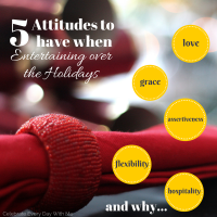 5 Attitudes to Have When Entertaining Over the Holidays