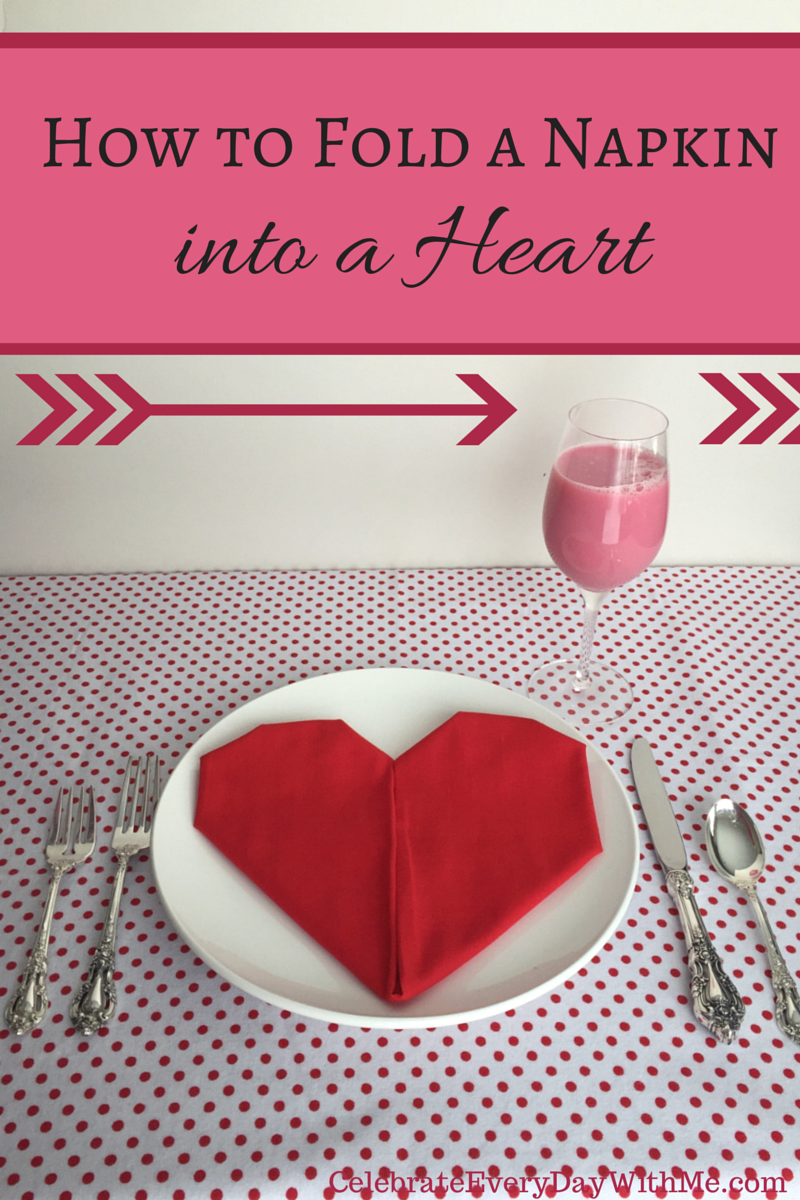 How To Fold A Napkin Into A Heart Celebrate Every Day With Me