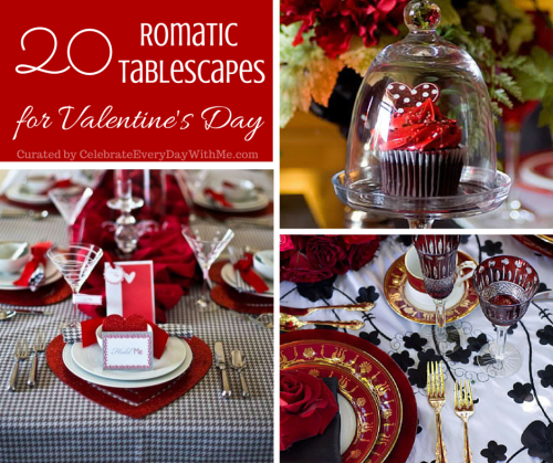 20 Romantic Tablescapes for Valentine's Day.