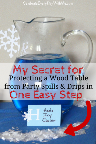My secret for protecting a wood table from party spills & drips in one easy step