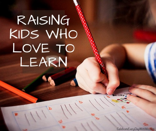 Raising Kids Who Love to Learn (fb)