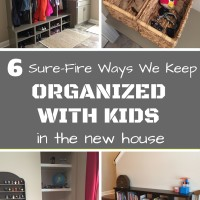 6 Sure-Fire Ways We Keep Organized with Kids in the New House