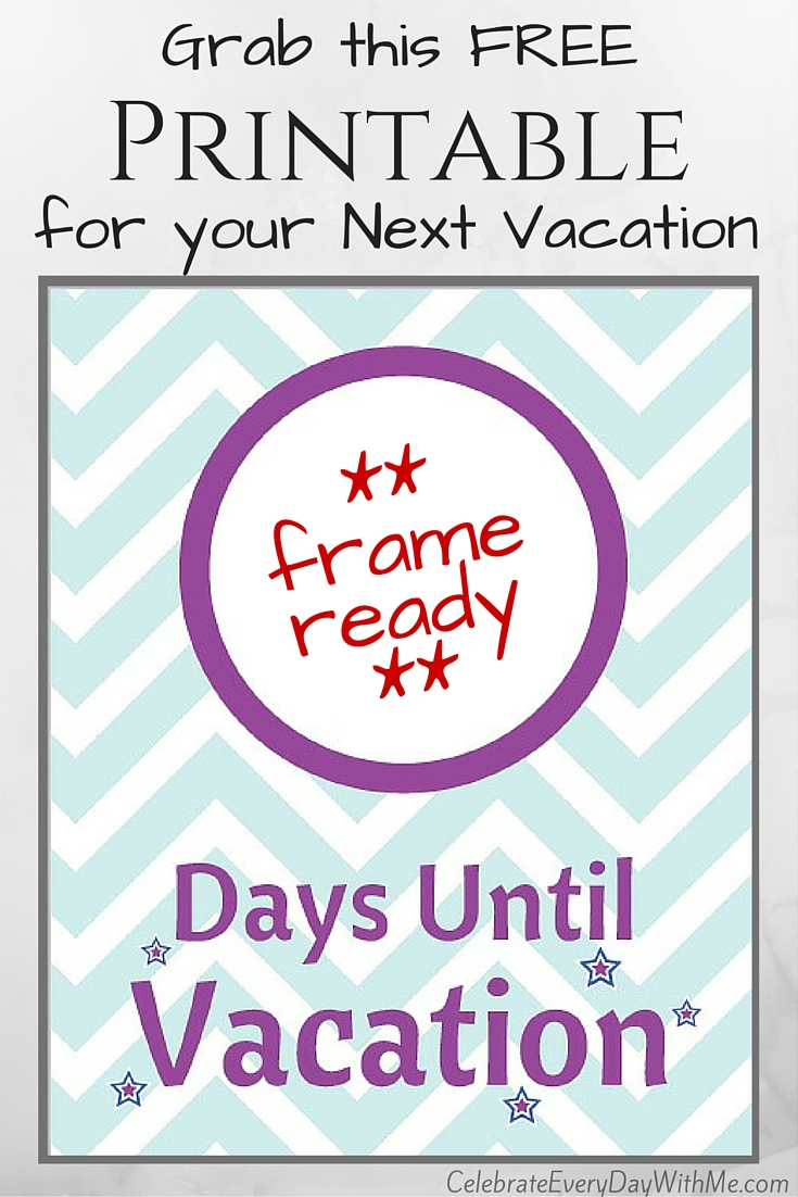Make An Easy Fun Vacation Countdown With Free Printable Cele Te Every Day With Me