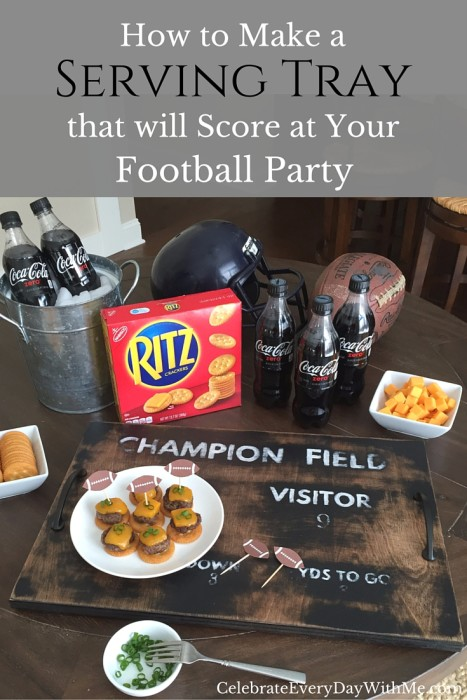 How to Make a Serving Tray that will Score at Your Football Party - DIY tutorial
