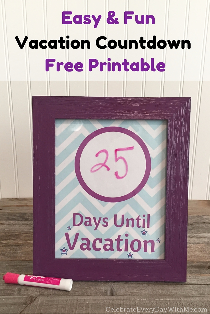Make An Easy Amp Fun Vacation Countdown With Free Printable Celebrate Every Day With Me