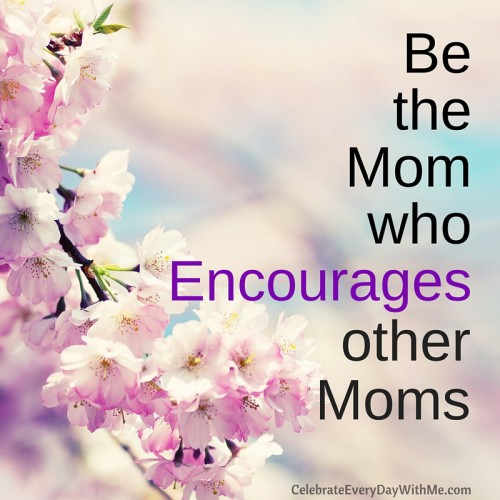 Be the Mom Who Encourages Other Moms - A few small words can make a difference.