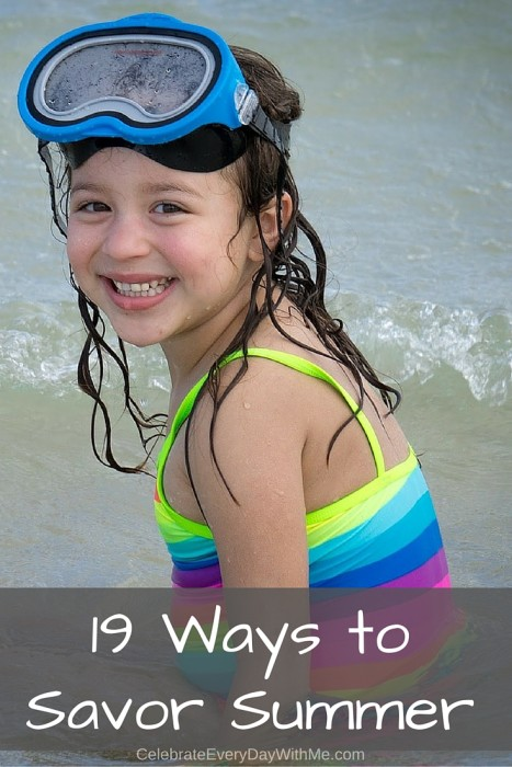 19 Ways to Savor Summer - have fun and enjoy your time together