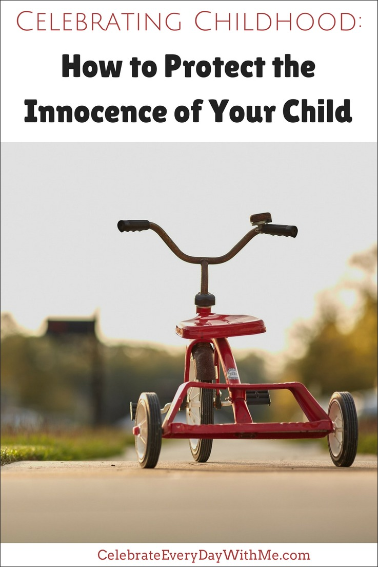 Celebrating Childhood:  How to Protect the Innocence of Your Child