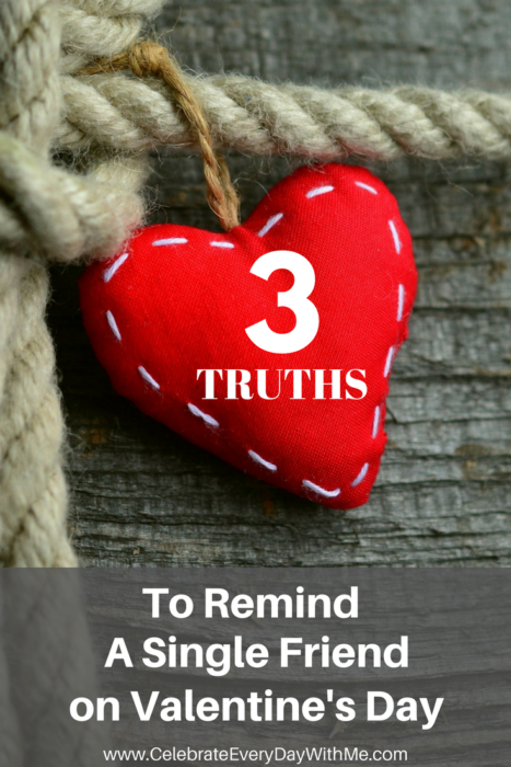 Three Truths To Remind A Single Friend On Valentine S Day