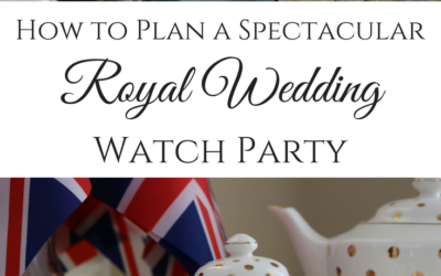 How to Plan a Spectacular Royal Wedding Watch Party