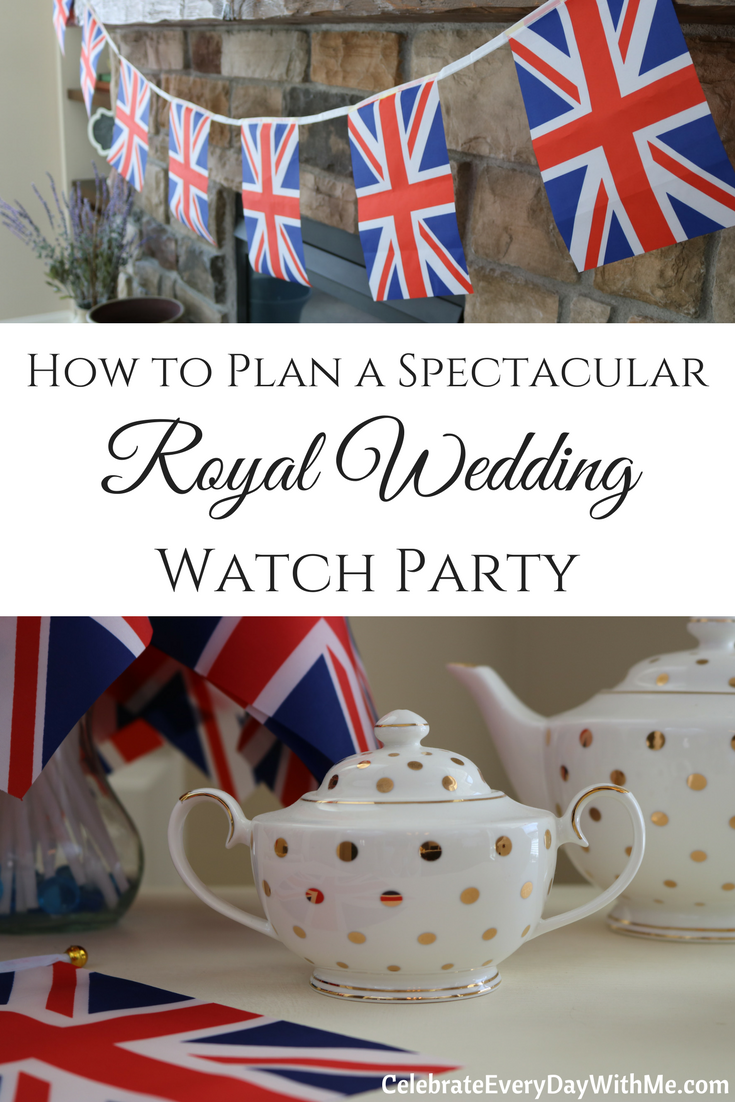 Royal Wedding Watch.How To Plan A Spectacular Royal Wedding Watch Party Celebrate